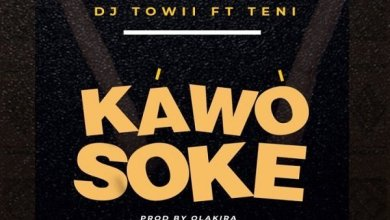 Kawo Soke by DJ Towii & Teni