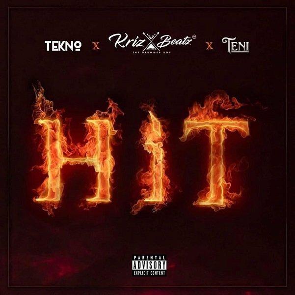 Hit by Krizbeatz, Tekno & Teni Mp3 Download