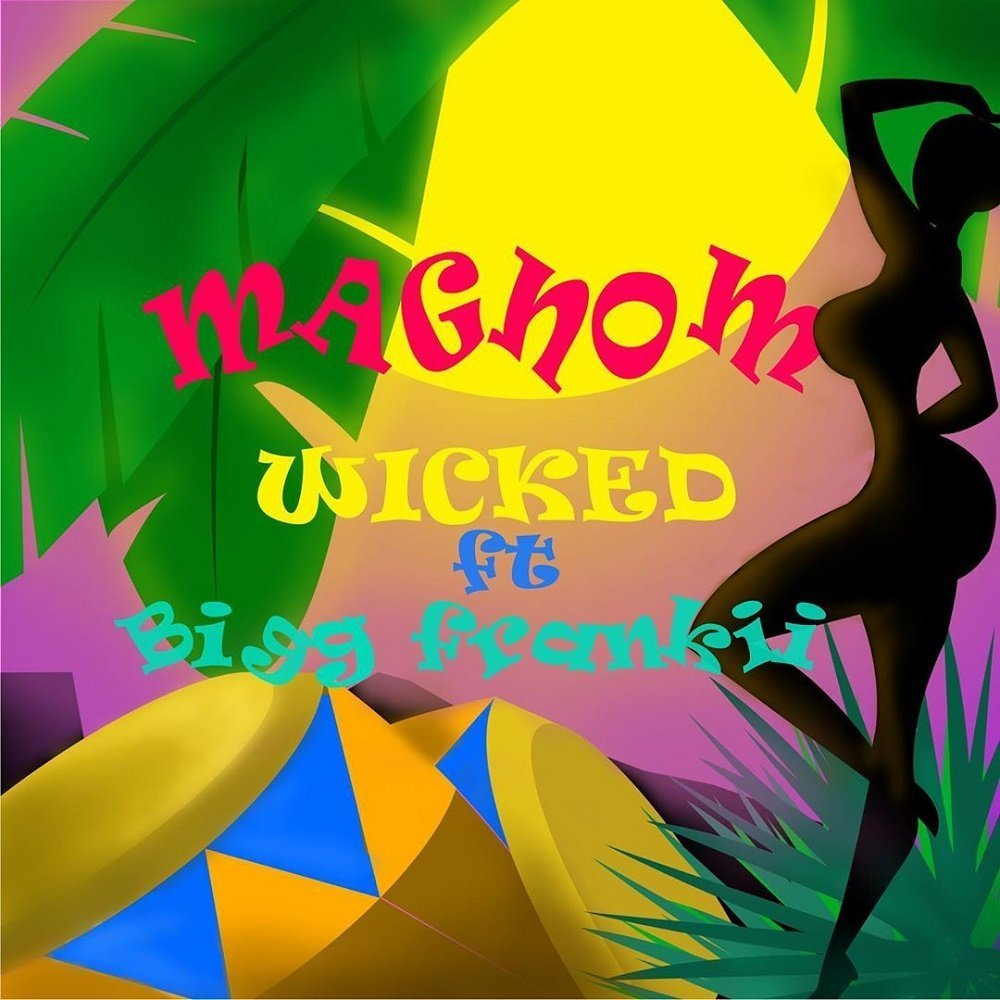 Wicked by Magnom & Bigg Frankii Mp3 Download
