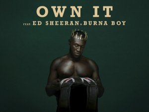 Stormzy Own It ft Ed Sheeran Burna Boy Mp3 Download