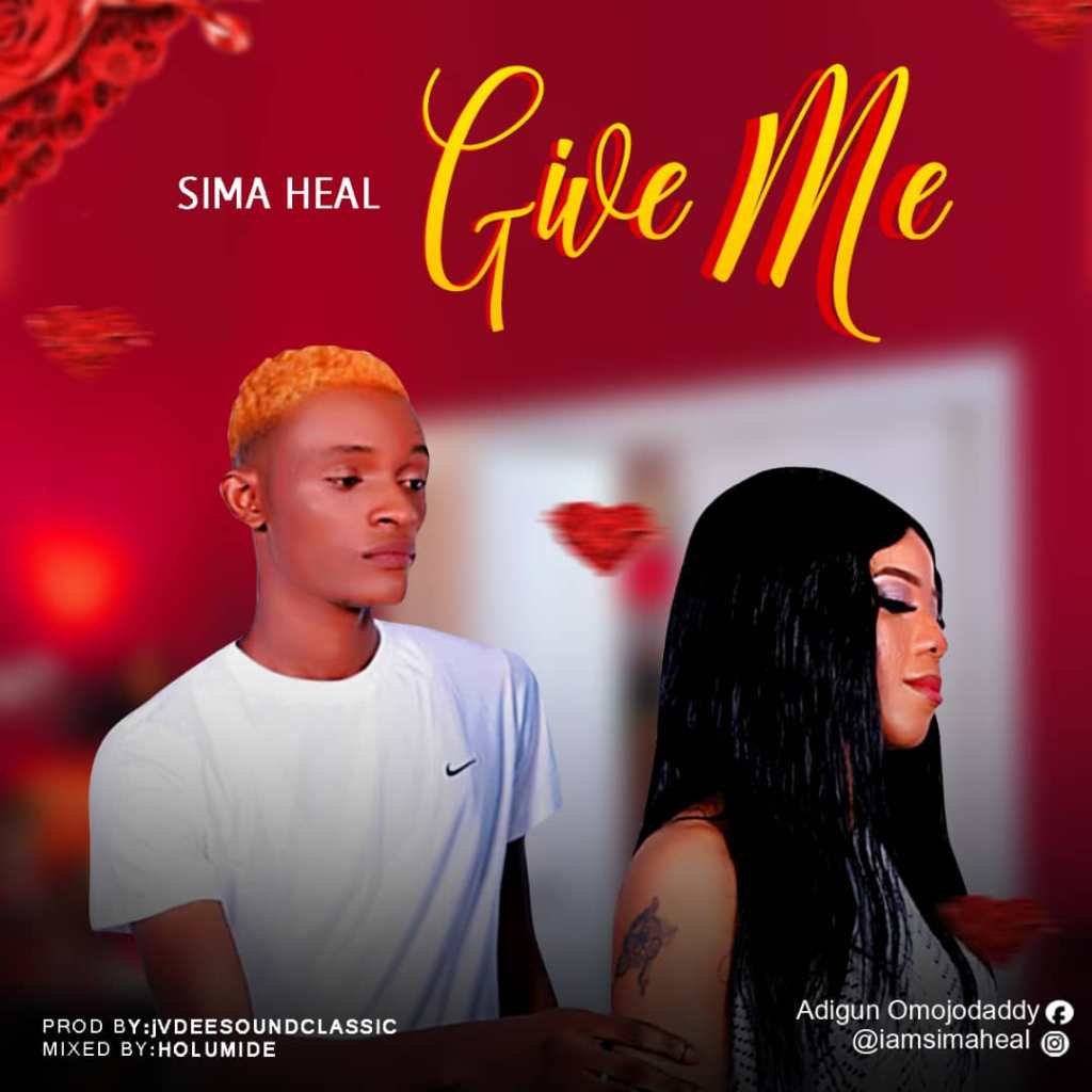 Give Me by Sima Heal - Mp3 Download