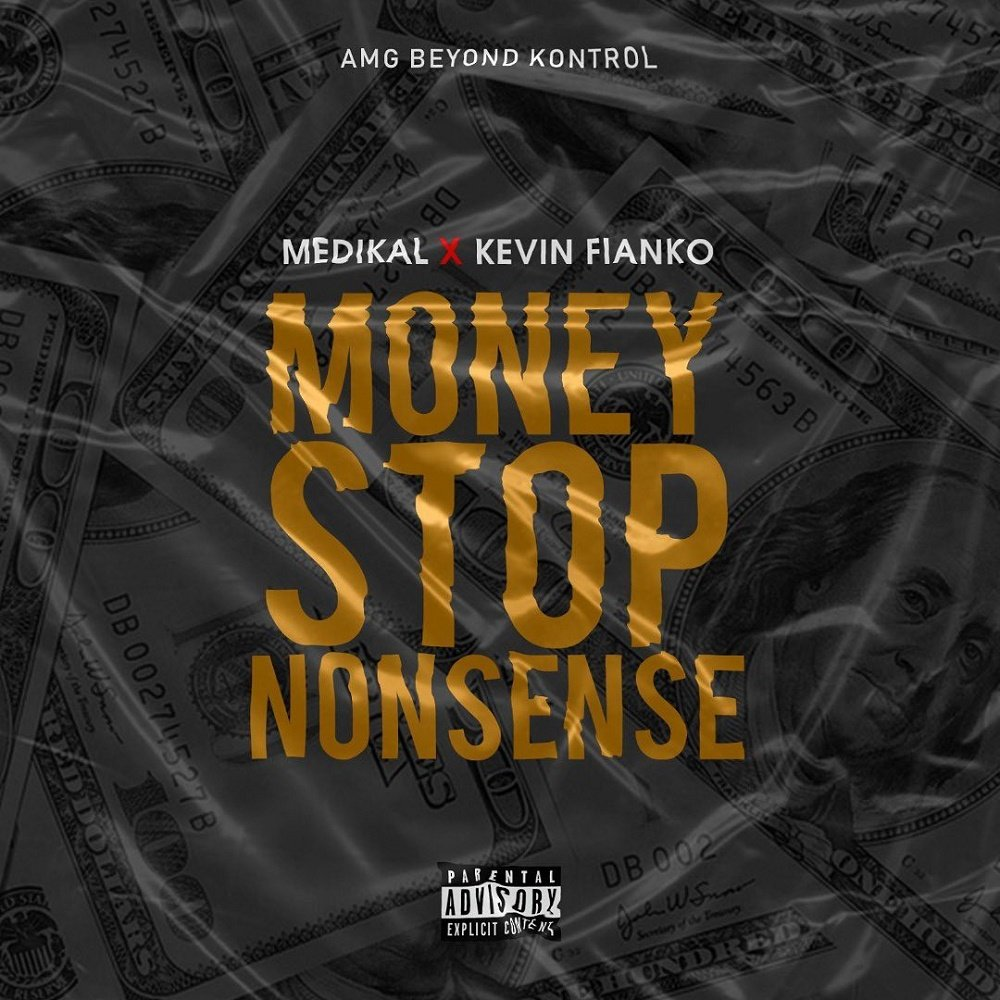 Money Stop Nonsense by Medikal & Kevin Fianko – Mp3 Download