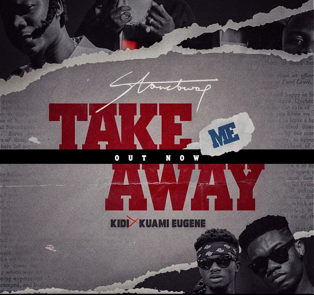 Stonebwoy Take Me Away ft KiDi Kuami Eugene