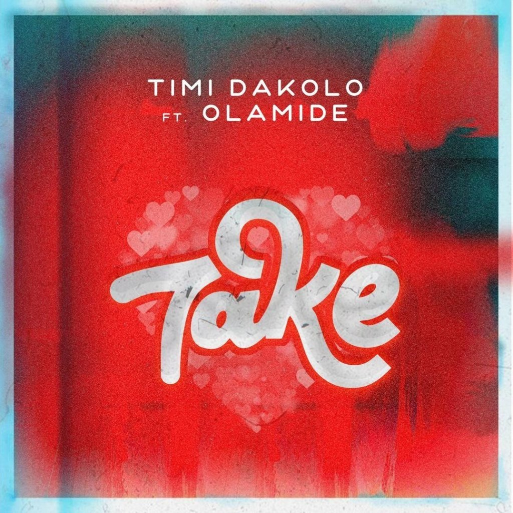 Timi Dakolo Take ft Olamide