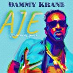 Dammy Krane Aje mp3 download