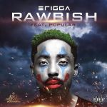 Erigga Ft. popular – Rawbish