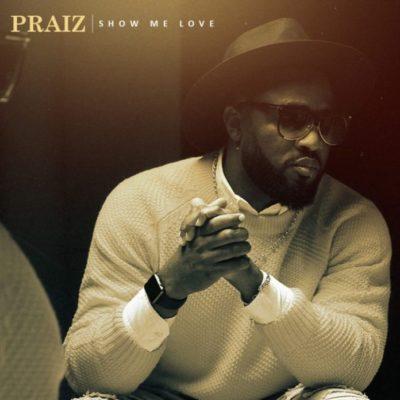 Praiz Show Me Love 720x720 696x696 1