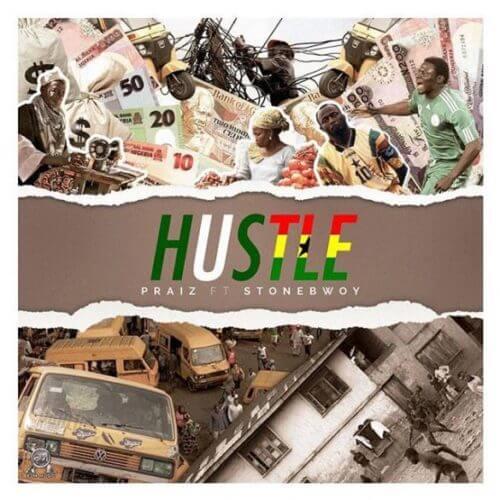 Praiz ft Stonebwoy Hustle mp3 image
