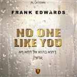 Frank Edwards No One Like You Artwork 768x768 1