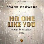Frank Edwards No One Like You Artwork 768x768 1