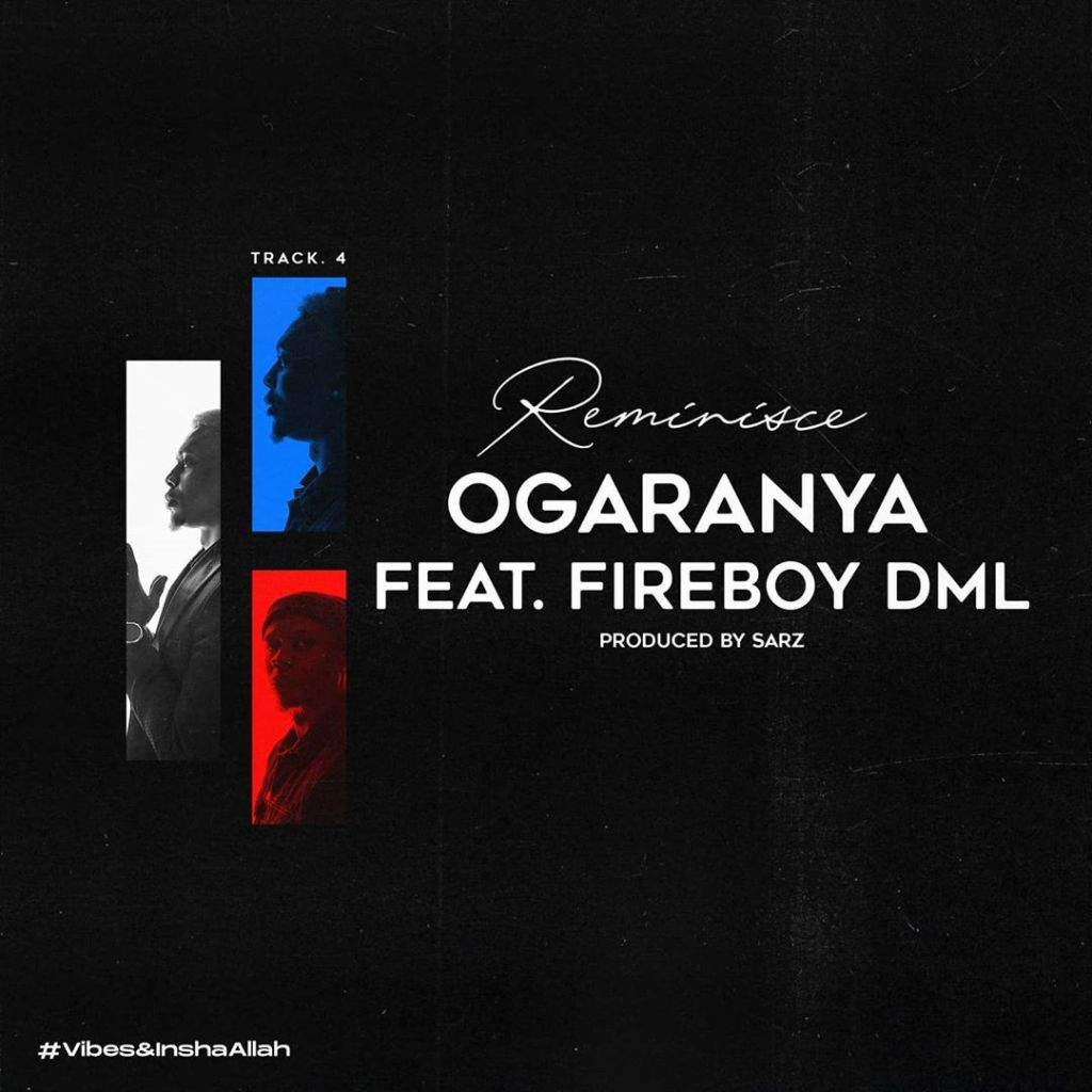 Reminisce Ogaranya ft Fireboy DML