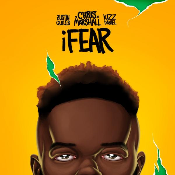 chris marshall ifear ft justin quiles kizz daniel artwork
