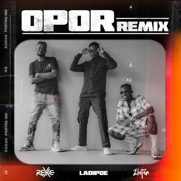 Rexxie Opor Remix ft Zlatan LadiPoe