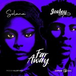 Solana ft joeboy Far Away