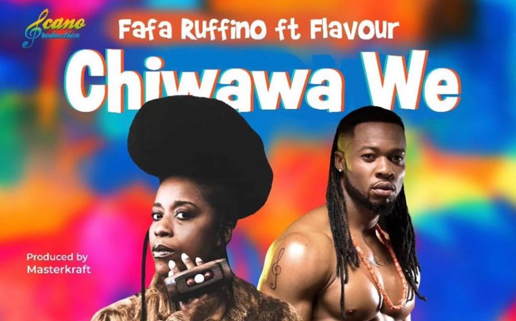 Fafa Ruffino ft Flavour Chiwawa We