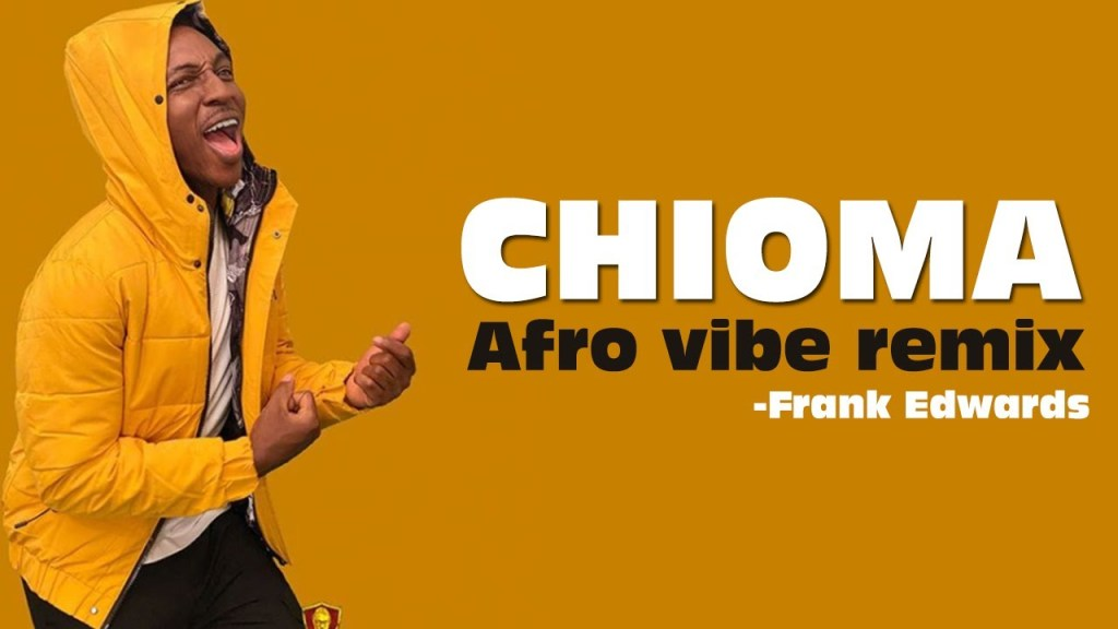 Naijakit frank edwards chioma afro vibe mp3 download 128548 fd