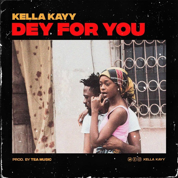 Kella Kayy Dey For You