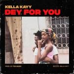Kella Kayy Dey For You
