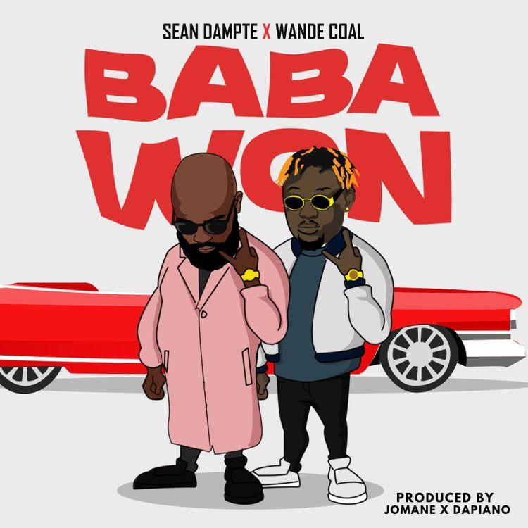 Sean Dampte Ft Wande Coal – Baba Won