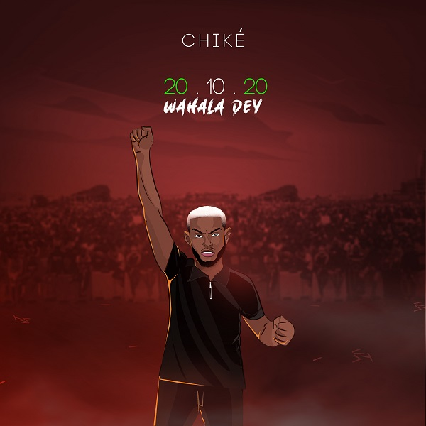 Chike 20 10 20 Wahala Dey