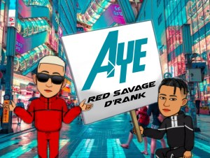 Red Savage Aye ft Derank mp3 image