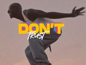 Bosom P Yung – Dont Trust