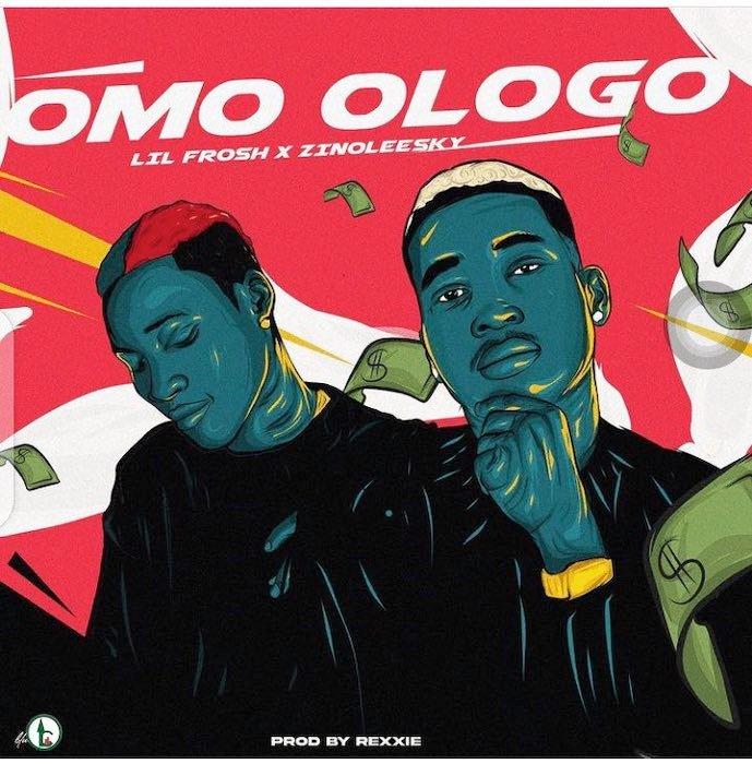 Lil Frosh Zinoleesky Omo Ologo new song