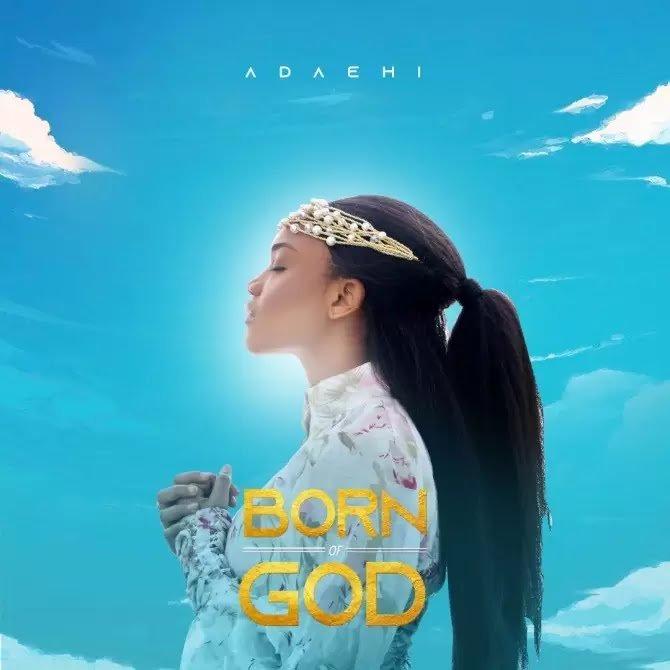 Born of God Album by Ada Ehi Mp3 Lyrics Video 1