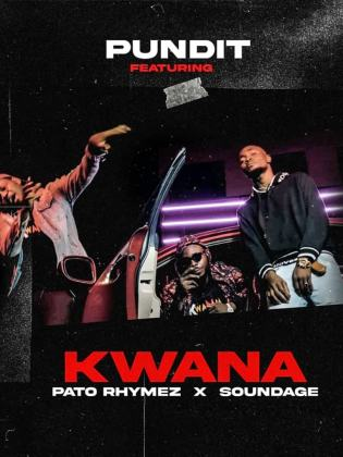 Pundit Kwana ft. Pato Rhymez Soundage