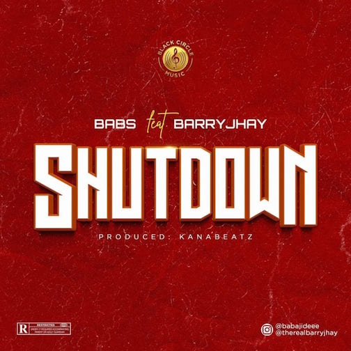 BABS and Barry Jhay Shutdown