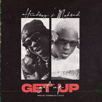 HeadBoy ft. Mohbad – Get Up 1