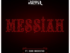 Blaq Diamond Messiah ft Dumi Mkokstad