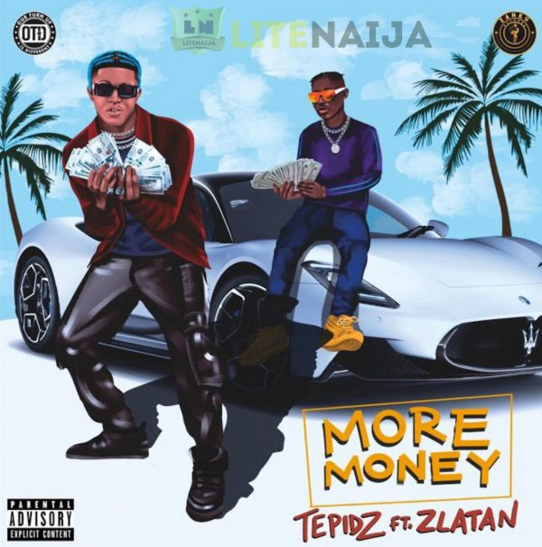 Tepidz More Money Ft Zlatan 1 600x605 1