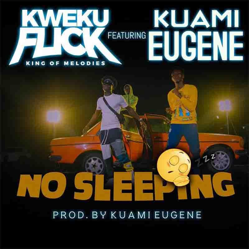 kweku flick no sleeping ft kuami eugene