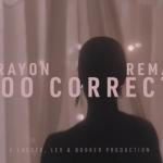 Crayon Too Correct Video