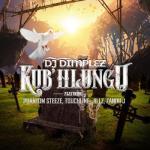 DJ Dimplez KubHlungu Ft Phantom Steeze Touchline Jillz Zandii J