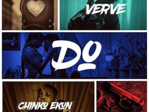 Verve – Do Ft. Chinko Ekun