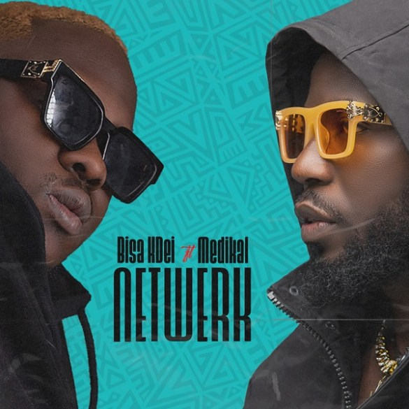 Netwerk by Bisa Kdei and Medikal Mp3 Download