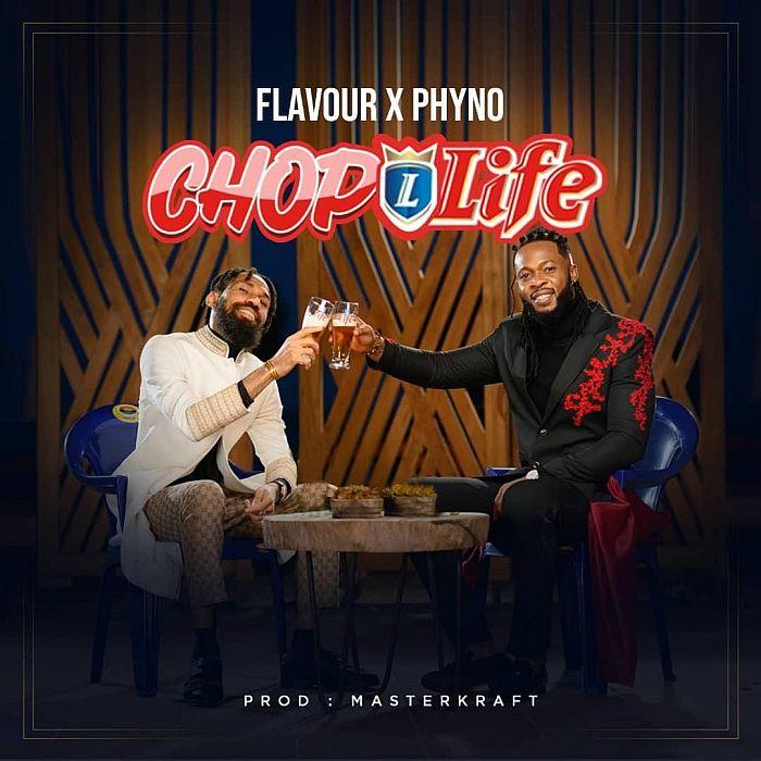 Flavour x Phyno – Chop Life