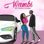 Yetty Gold ft. Zlatan – Wambi
