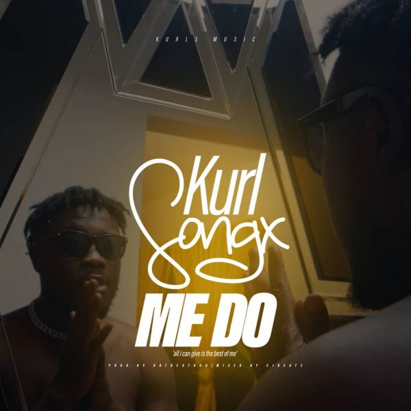 Me Do by Kurl Songx Mp3 Download