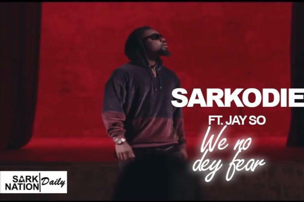 Sarkodie – We No Dey Fear ft Jayso