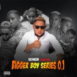 Senior Maintain – Bigger Boy Series 0.1' Ep