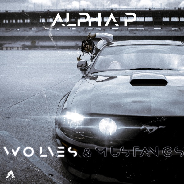 Alpha P – Wolves & Mustangs Vo1""