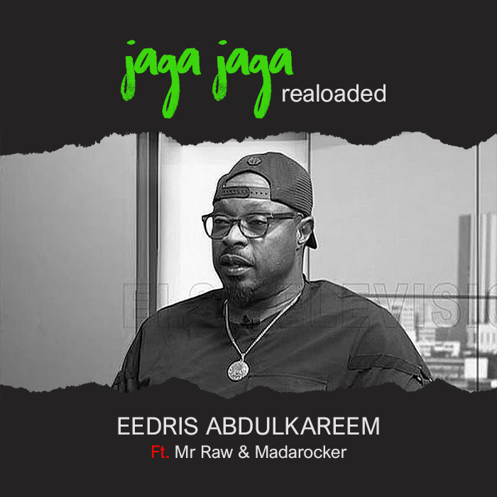Eedris Abdulkareem – Jaga Jaga (Reloaded) ft. Mr Raw & Madarocker