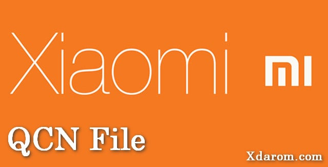 All Xiaomi Mi QCN File 100% Tested Full Free Download