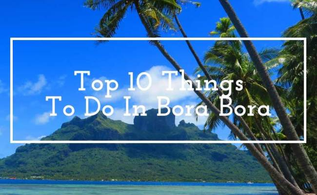 The Independent Traveler S Guide To Bora Bora X Days In Y