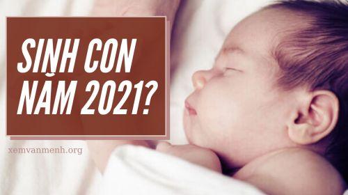 sinh-con-vao-nam-2021