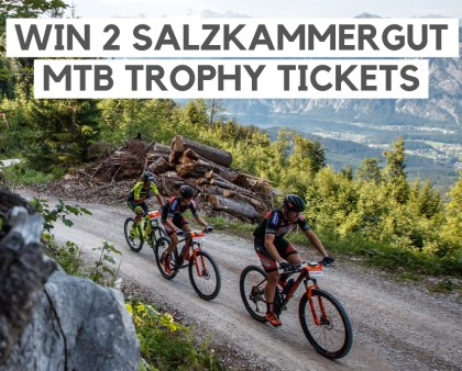 Win 2 Salzkammergut MTB trophy tickets