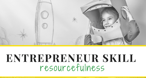 How to be an entrepreneur: resourcefulness and unconventional thinking